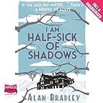 I Am Half-Sick of Shadows | Alan Bradley
