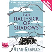 I Am Half-Sick of Shadows | Alan Bradley