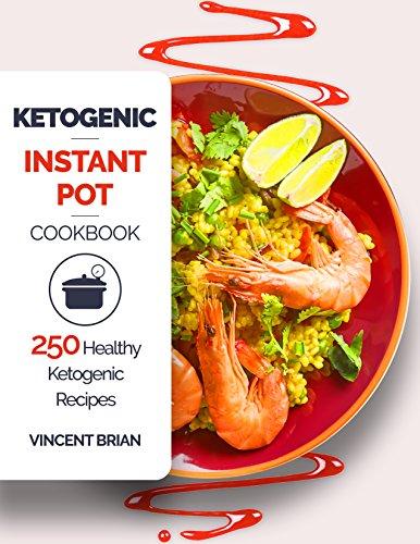 Ketogenic Instant Pot Cookbook: 250 Healthy Ketogenic - Canadian Pot