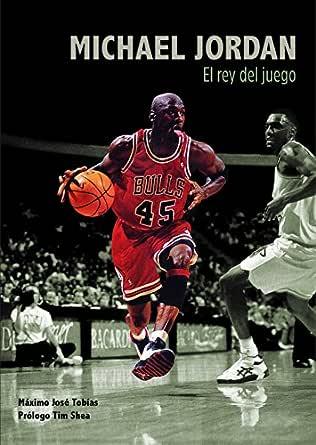 Amazon.com: Michael Jordan. El rey del juego (Spanish ...