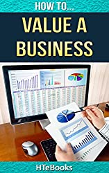 How To Value a Business (How To eBooks Book 22)