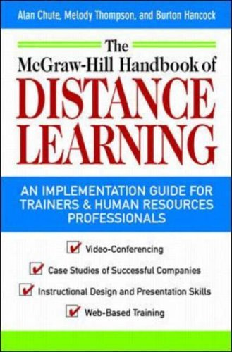 McGraw-Hill Handbook of Distant Learning: A How to Get Started Guide for Trainers and Human Resources Professionals by Alan Chute (1998-11-01)