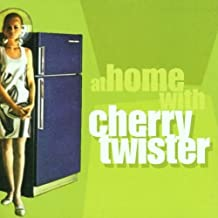 At Home With Cherry Twister by Cherry Twister