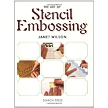 The Art of Stencil Embossing