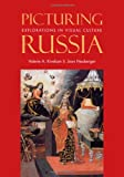 Picturing Russia, , 0300119615