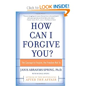 How Can I Forgive You?: The Courage to Forgive, the Freedom Not To Janis A. Spring