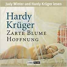 judy winter und hardy kru ger lesen hardy kru ger zarte blume hoffnung liebesbriefe aus einer. Black Bedroom Furniture Sets. Home Design Ideas