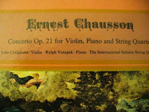 Ernest Chausson, Concerto Op. 21 for Violin, Piano, String quartet; John Corigliano (violin) Ralph Votapek (piano) The International Soloists String Quartet