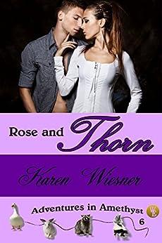 Adventures in Amethyst Series, Book 6: Rose and Thorn by [Wiesner, Karen]