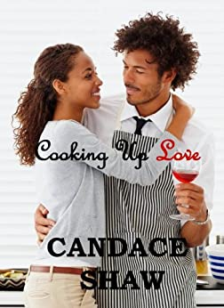 Cooking Up Love (Arrington Family series Book 1) by [Shaw, Candace]