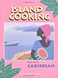 Island Cooking, Dunstan A. Harris, 0895944006