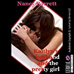Kaitlyn's Husband and the Pretty Girl: An Older Man/Younger Woman Erotica Story | Nancy Barrett