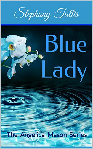 Search : Blue Lady: The Angelica Mason Series