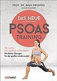 img - for Das neue Psoas-Training: Schmerzfrei, leistungsf hig und beweglich: Die besten  bungen f r den gro en Lendenmuskel (German Edition) book / textbook / text book