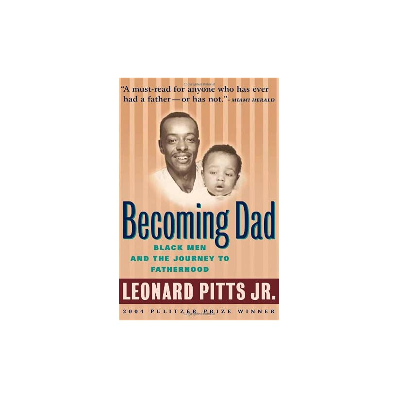 Becoming Dad Black Men and the Journey to Fatherhood