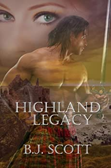 Highland Legacy (The Fraser Brothers Trilogy Book 1) by [Scott, B. J.]