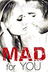 Mad for You (Mad, Bad, & Dangerous to Love) (Mad, Bad, & Dangerous to Love Series Book 1)