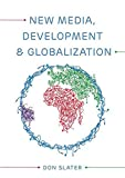 img - for New Media, Development and Globalization: Making Connections in the Global South book / textbook / text book