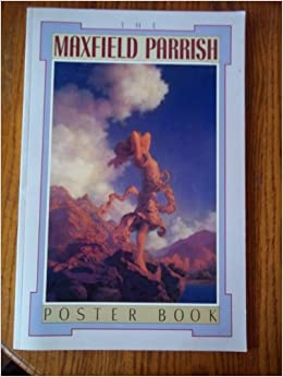 The maxfield parrish poster book alma gilbert 9780876544310 the maxfield parrish poster book alma gilbert 9780876544310 amazon books fandeluxe Choice Image