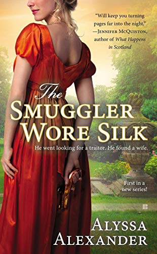 - The Smuggler Wore Silk (Spy in the Ton series Book 1)