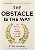 """""""The Obstacle Is the Way - The Timeless Art of Turning Trials into Triumph"""" av Ryan Holiday"""