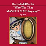 Who Was That Masked Man, Anyway? |  Avi