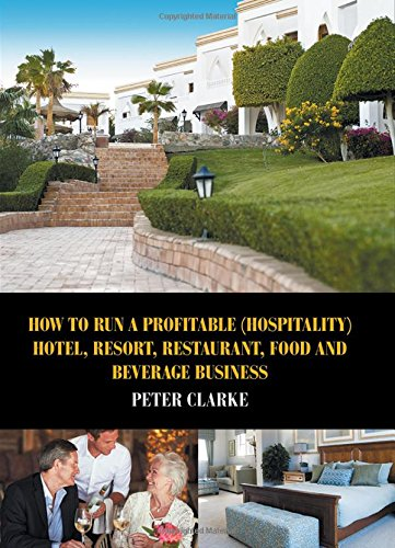 How To Run A Profitable  Hospitality  Hotel  Resort  Restaurant  Food  And Beverage Business