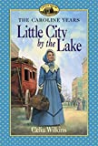 Little City by the Lake (Little House Prequel)