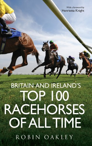 Britain and Ireland's Top 100 Racehorses of All - Ireland Oakley
