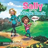 Sally and the Magic Rock, Carissa Stone-Wheeler, 1491835974