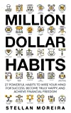 img - for Million Dollar Habits: 27 Powerful Habits to Wire Your Mind for Success, Become Truly Happy, and Achieve Financial Freedom book / textbook / text book