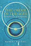 In The Order of the Ages, Robert Bolton explains the principles that relate the modern world to earlier ages, and the position of our own era in a universal time-cycle, revealing the essential nature of time. He shows that time imposes patterns of...