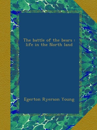 The battle of the bears : life in the North land ebook
