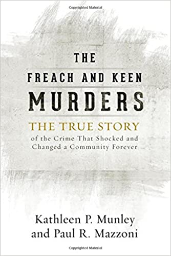 The Freach and Keen Murders: The True Story of the Crime That ...