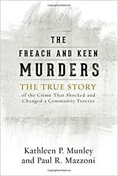Book The Freach and Keen Murders: The True Story of the Crime That Shocked and Changed a Community Forever