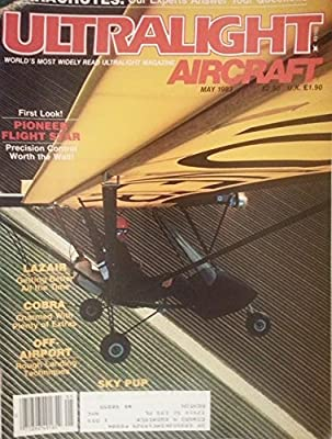 Ultralight Aircraft May 1983 - First Look! Pioneer Flight Star, Precision Control Worth the Wait!