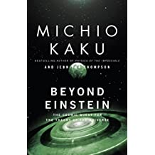 Beyond Einstein: The Cosmic Quest for the Theory of the Universe Rev Upd Su edition by Kaku, Michio, Trainer Thompson, Jennifer (1995) Paperback