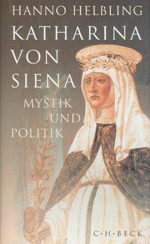 Katharina von Siena: Mystik und Politik