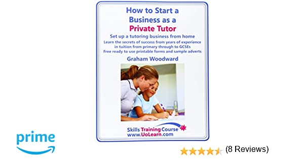 Amazon.com: How to Start a Business as a Private Tutor. Set Up a ...