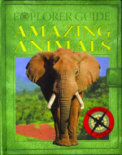 Download Amazing Animals (Explorer Guides) PDF