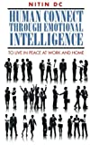 Human connect through Emotional Intelligence: To live in peace at work and home by Nitin D.C. (2014-11-18)