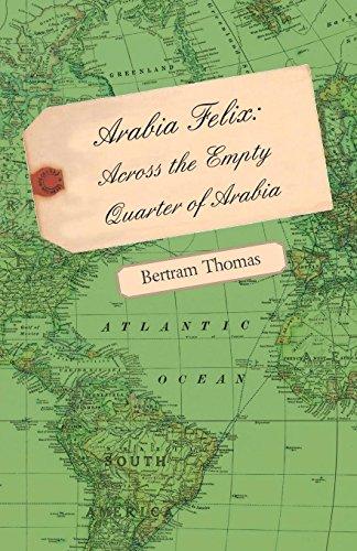 Arabia Felix: Across the Empty Quarter of Arabia by Bertram Thomas (12-Nov-2006) Paperback