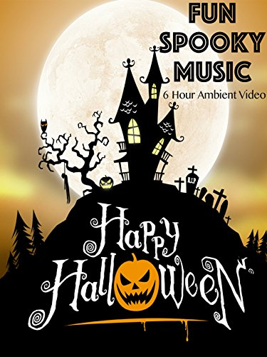 Happy Halloween Fun Spooky Music 6 Hour Ambient Video (Great Halloween Movies For Kids)
