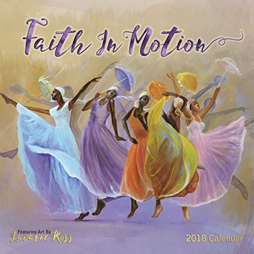 "Shades of Color Faith in Motion 2018 African American Calendar featuring art by Lavarne Ross, 12"" x 12"" (18LR)"