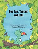 You Can, Toucan! You Can, Cassidy McBrayer, 1432711326