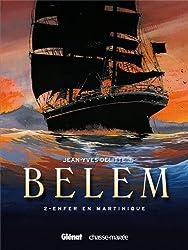Belem, Tome 2 : Enfer en Martinique