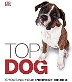 Top Dog, Dorling Kindersley Publishing Staff, 0756689716
