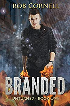 Branded: An Urban Fantasy Novel (Unturned Book 1) by [Cornell, Rob]
