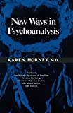 New Ways in Psychoanalysis, Karen Horney, 0393312305