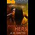 Dangerously Hers: A Sci-Fi Alien Mated Romance (Loving Dangerously Book 3)